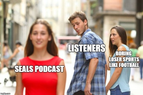 Seals Podcast Meme